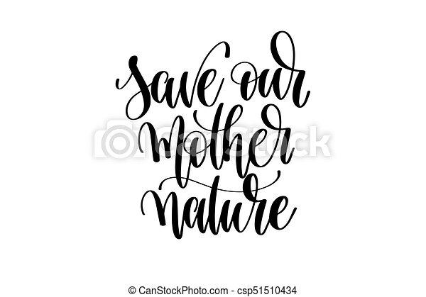 碑文 レタリング 自然 母 私達の を除けば 手書き レタリング を除けば ポスター 自然 私達の イラスト 碑文 ベクトル 母 保存 カリグラフィー 手書き Canstock